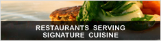RESTAURANTS SERVING SIGNATURE CUISINE